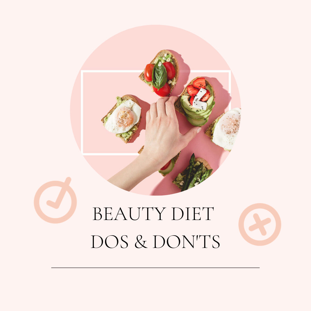 BEAUTY DIET DOS & DON'TS!